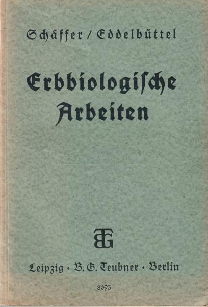 Erbbiologische Arbeiten. Ergänzungsheft zum Biologischen Arbeitsbuch