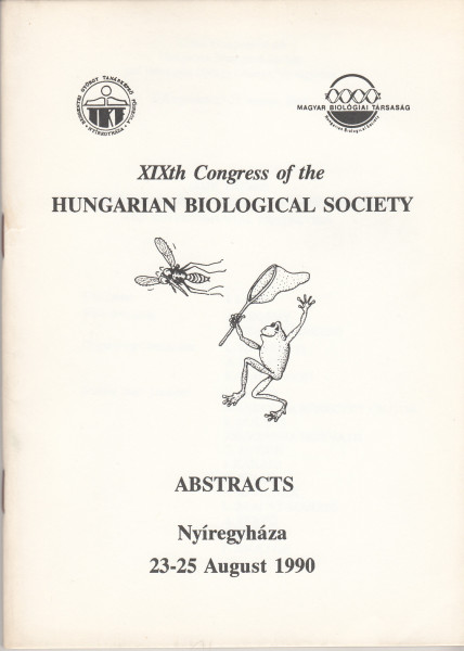 XIXth Congress of the Hungarian Biological Society. Abstracts. Nyíregyháza, 23-25 August, 1990
