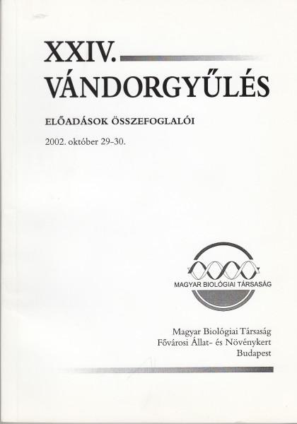 XXIV. Vándorgyűlés. Előadások összefoglalói. 2002. október 29-30.