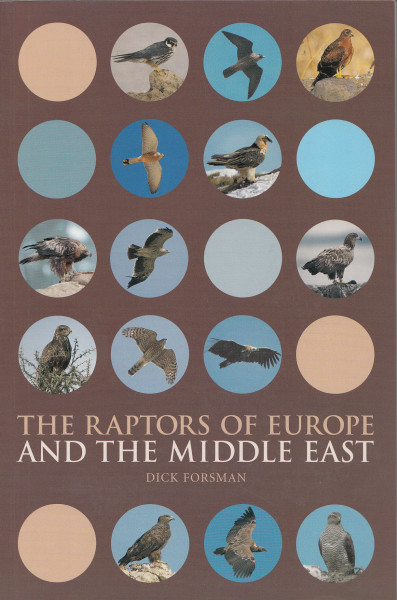 The Raptors of Europe and the Middle East. A Handbook of Field Identification