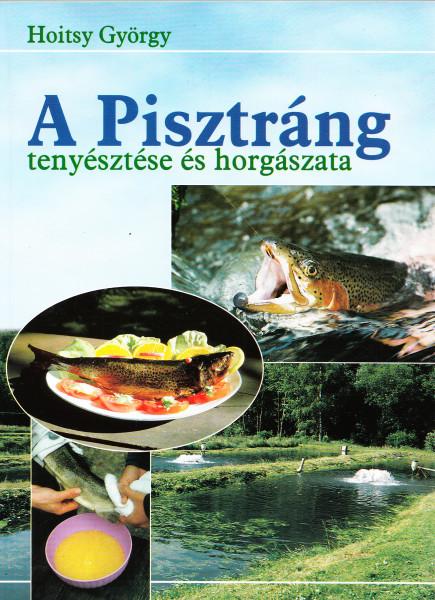 A pisztráng tenyésztése és horgászata