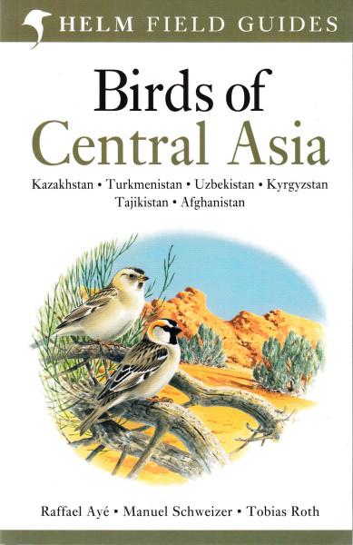 Birds of Central Asia. Kazakhstan, Turkmenistan, Uzbekistan, Kygyzstan, Tajikistan, Afghanistan