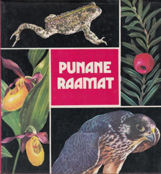Punane raamat. Eesti NSV-s kaitstavaid taime- ja loomaliike