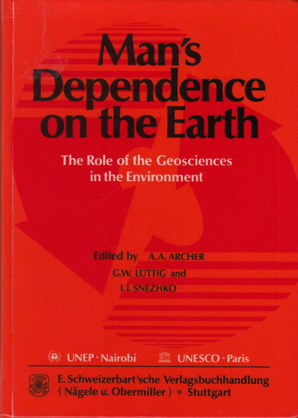 Man's Dependence on the Earth. The Role of the Geosciences in the Environment