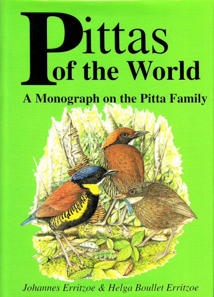 Pittas of the World. A Monograph on the Pitta Family