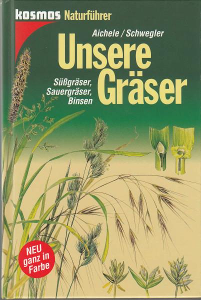 Unsere Gräser. Süssgräser, Sauergräser, Binsen