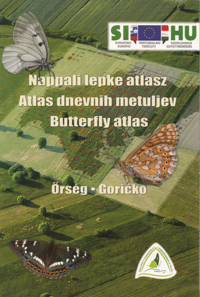 Nappali lepke atlasz - Atlas dnevnih metuljev - Butterfly atlas. Őrség, Goricko