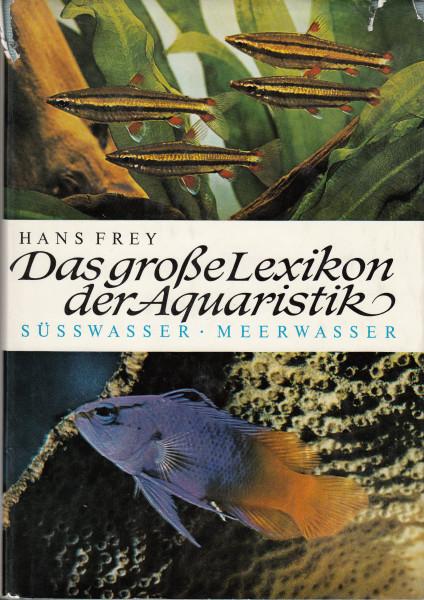 Das grosse Lexikon der Aquaristik. Süsswasser und Meerwasser