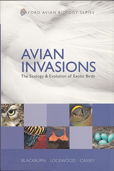 Avian Invasions. The Ecology and Evolution of Exotic Birds