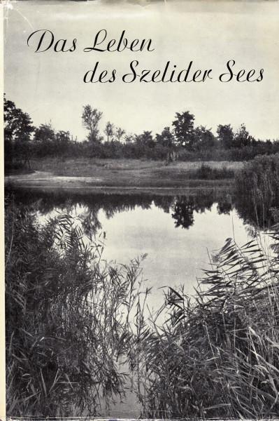Das Leben des Szelider Sees. Limnologische Studien an einem natriumkarbonat-chloridhaltigen See des Ungarischen Alföld