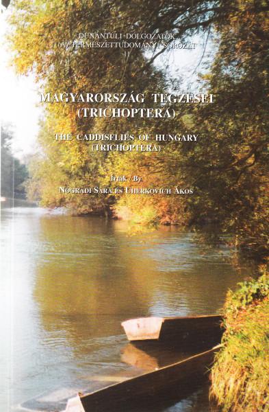 Magyarország tegzesei (Trichoptera) - The Caddisflies of Hungary (Trichoptera)