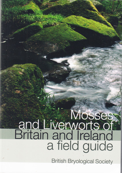 Mosses and Liverworts of Britain and Ireland. A Field Guide