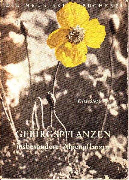 Gebirgspflanzen insbesondere Alpenpflanzen. Ein Bestimmungsbüchlein für wanderer und Steingartner