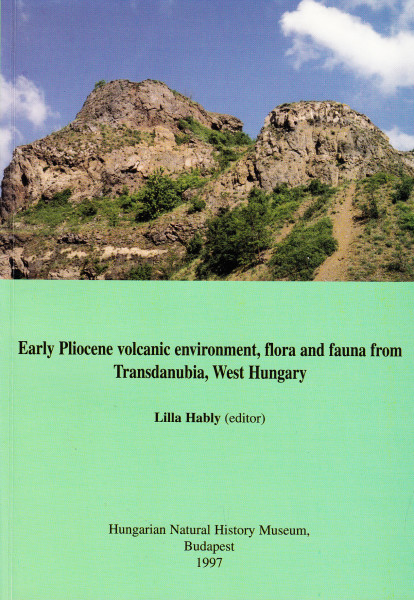 Early Pliocene volcanic environment, flora and fauna from Transdanubia, West Hungary
