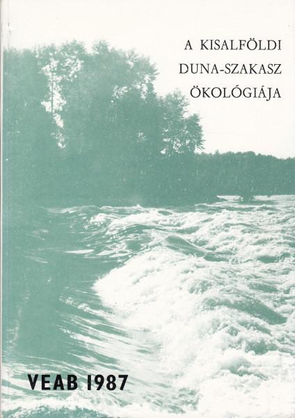 A kisalföldi Duna-szakasz ökológiája. Ökológiai tanulmányok a Duna kisalföldi szakaszáról