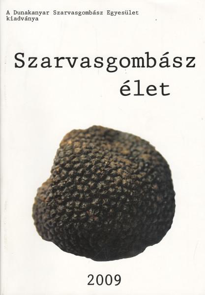 Szarvasgombász élet: 1.(2009)1.