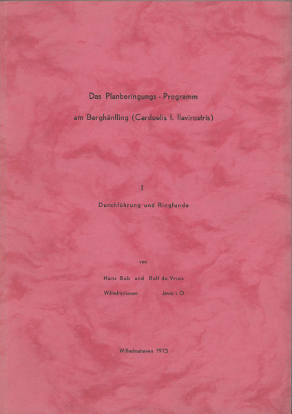 Das Planberingungs-Programm am Berghänfling (Carduelis f. flavirostris) 1952-1970. I.: Durchführung und Ringfunde I-II.