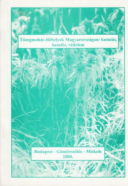 Tőzegmohás élőhelyek Magyarországon: kutatás, kezelés, védelem