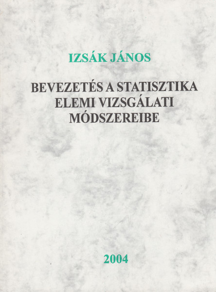 Bevezetés a statisztika elemi vizsgálati módszereibe
