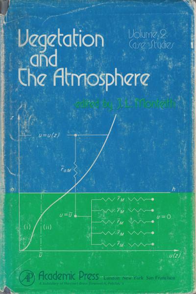 Vegetation and the Atmosphere. Vol. 2.: Case Studies