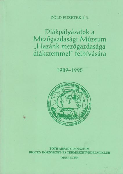 """Diákpályázatok a Mezőgazdasági Múzeum """"Hazánk mezőgazdasága diákszemmel"""" felhívására. 1989-1995"""