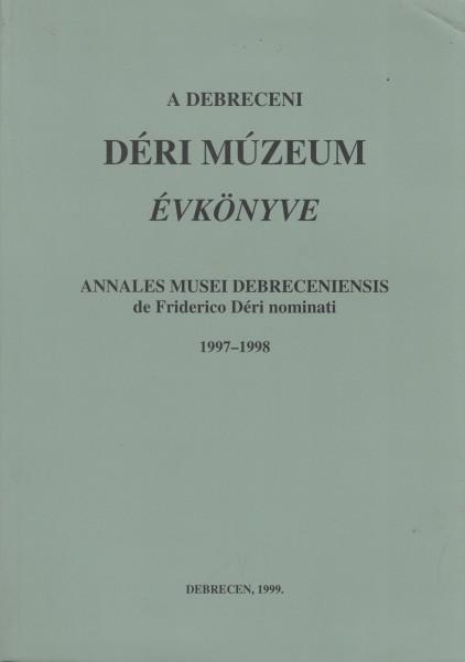 A Debreceni Déri Múzeum Évkönyve: 1997-1998