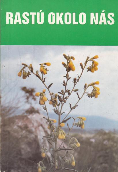 Rastú okolo nás. Vyber zvlástnosti z rastlinstva Slovenského krasu