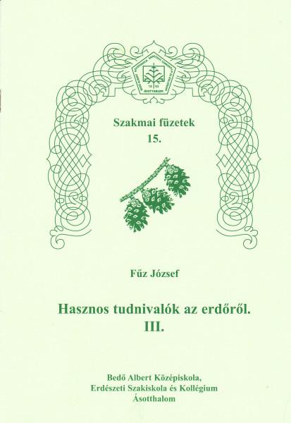Hasznos tudnivalók az erdőről III.