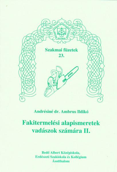 Fakitermelési alapismeretek vadászok számára II.