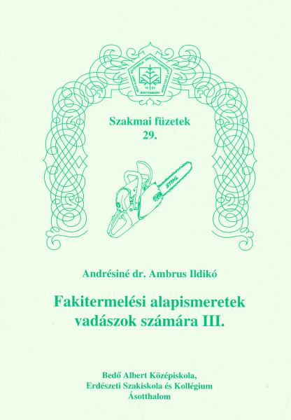 Fakitermelési alapismeretek vadászok számára III.