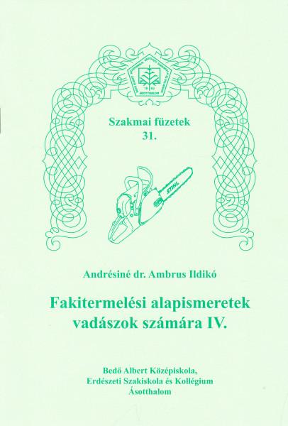 Fakitermelési alapismeretek vadászok számára IV.