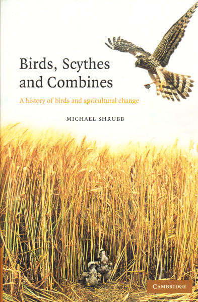Birds, Scythes and Combines. A history of birds and agricultural change