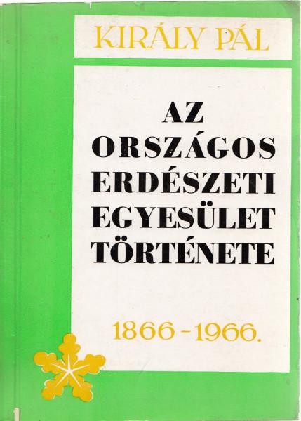 Az országos erdészeti egyesület története. 1866-1966