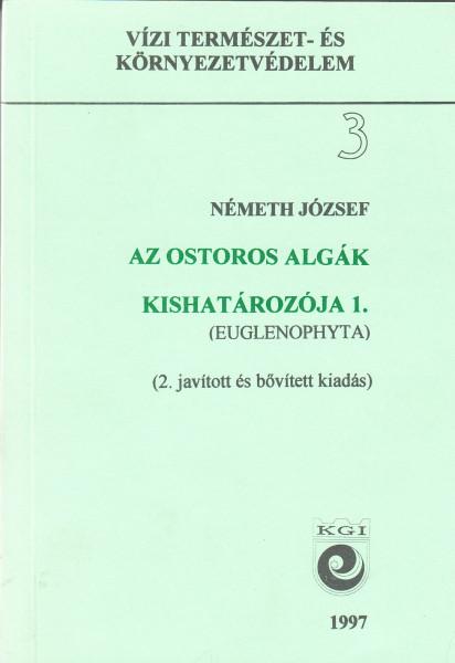 Az ostoros algák (Euglenophyta) kishatározója. 1. kötet