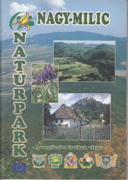 Nagy-Milic Natúrpark. A megőrzött értékek világa