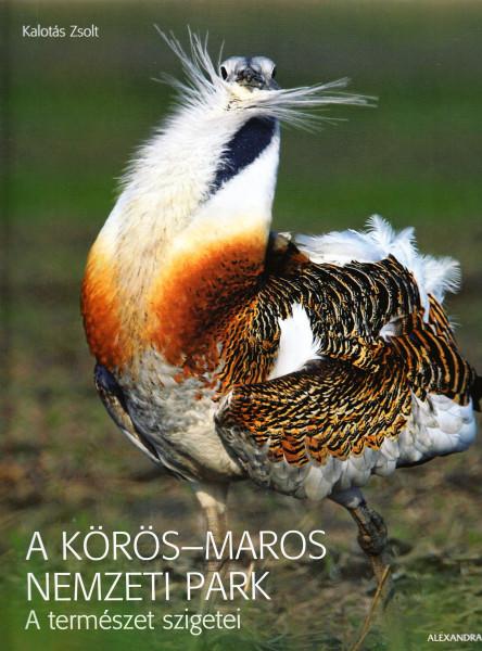 A Körös-Maros Nemzeti Park. A természet szigetei