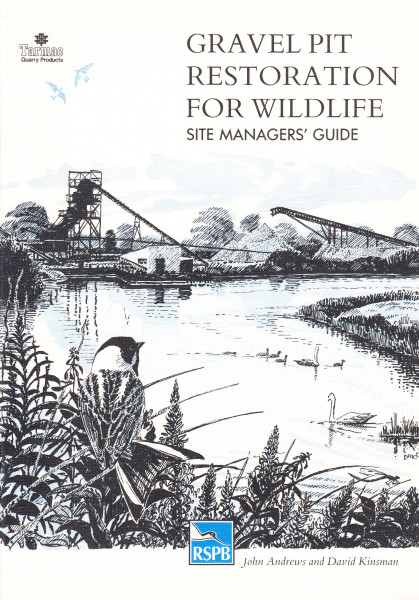 Gravel Pit Restoration for Wildlife. Site Managers' Guide