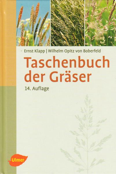 Taschenbuch der Gräser. Erkennung und Bestimmung, Standort und Vergesellschaftung, Bewertung und Verwendung