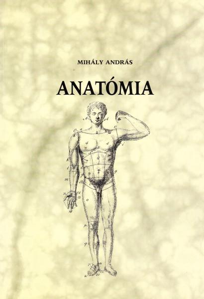Az emberi test anatómiája, szövettana és fejlődése