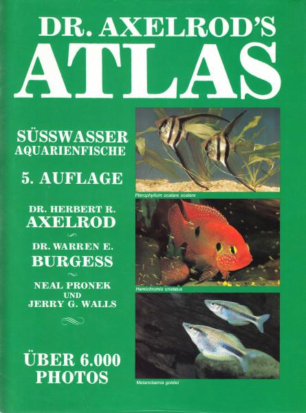 Dr. Axelrod's Atlas. Süsswasser Aquarienfische