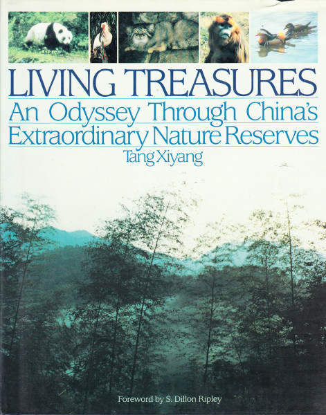 Living Treasures. An Odyssey Through China's Extraordinary Nature Reserves