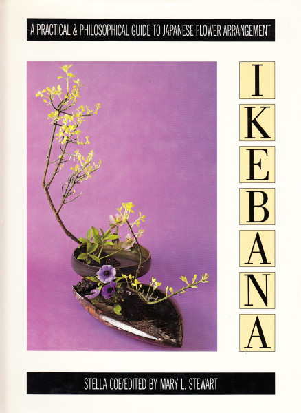 Ikebana. A Practical and Philosopical Guide to Japanese Flower Arrangement