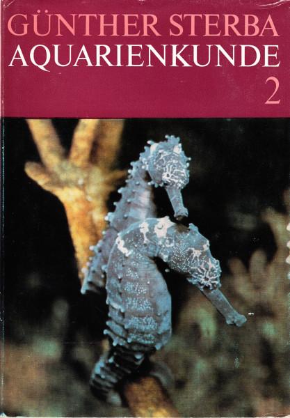 Aquarienkunde. Band 2.: Fischkrankheiten, Aquarienpflanzen, Korallenfische